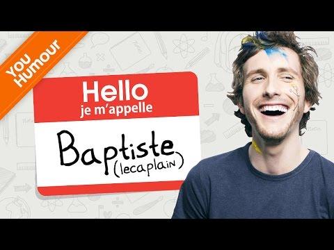 BAPTISTE LECAPLAIN - Je m'appelle Baptiste