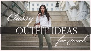 CLASSY OUTFIT IDEAS FOR WORK