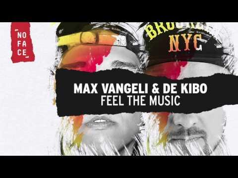 Max Vangeli & De Kibo - Feel The Music