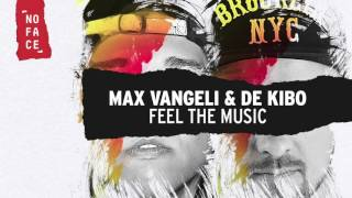 Max Vangeli & De Kibo - Feel The Music