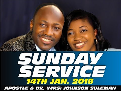 Sun. 14th Jan. 2018 Service LIVE   With Apostle Johnson Suleman