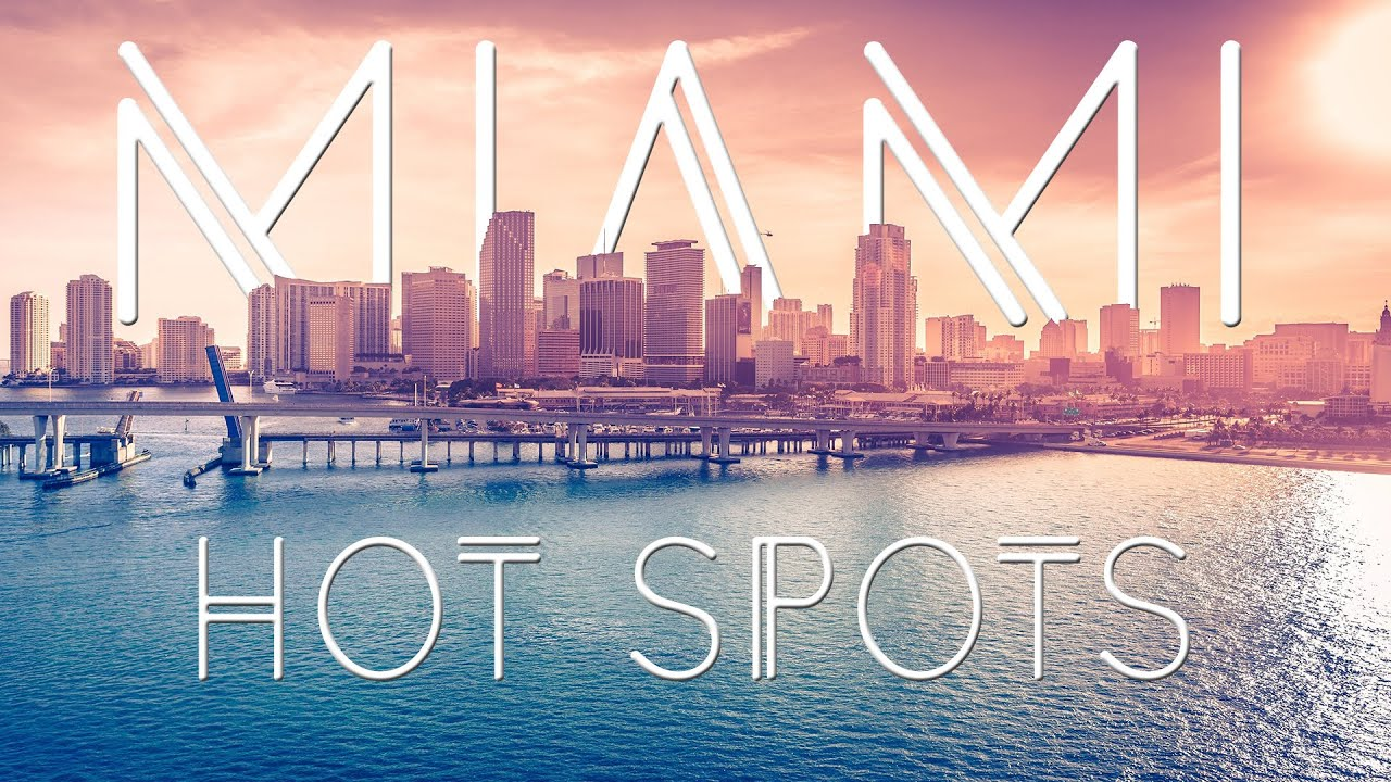 top miami hot spots | living the salt life - youtube