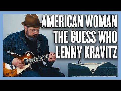 American Woman Lenny Kravitz & The Guess Who Guitar Lesson + Tutorial