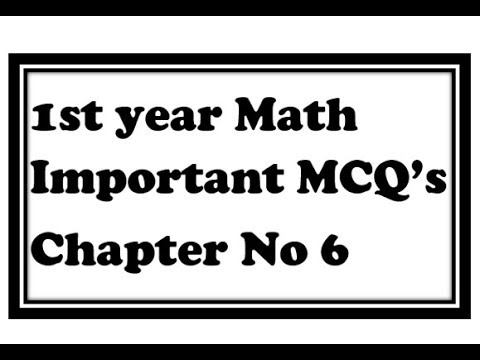 1st Year Math Important MCQ's All Boards [ Chapter 6 ] with solutions part-1