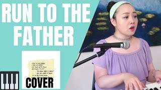 Download RUN TO THE FATHER - Cody Carnes/Matt Maher(Worship Cover w/ lyrics)) Mp3 and Videos