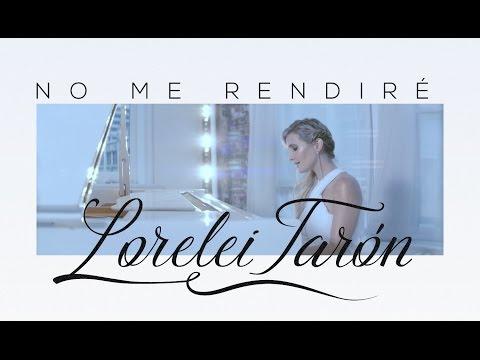 No me rendiré - Lorelei Tarón - Video oficial (HD)