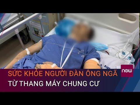Sức khỏe người đàn ông ngã từ thang máy chung cư Golden Land 275 Nguyễn Trãi   VTC Now