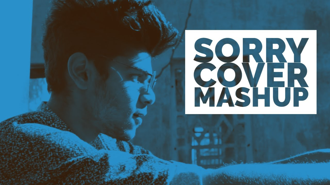 Hollywood and Bollywood Mashup - Sorry cover by Ashrith ||Justin Bieber || let me love you||kabira||