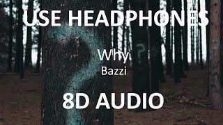 Bazzi - Why ( 8D Audio ) 🎧
