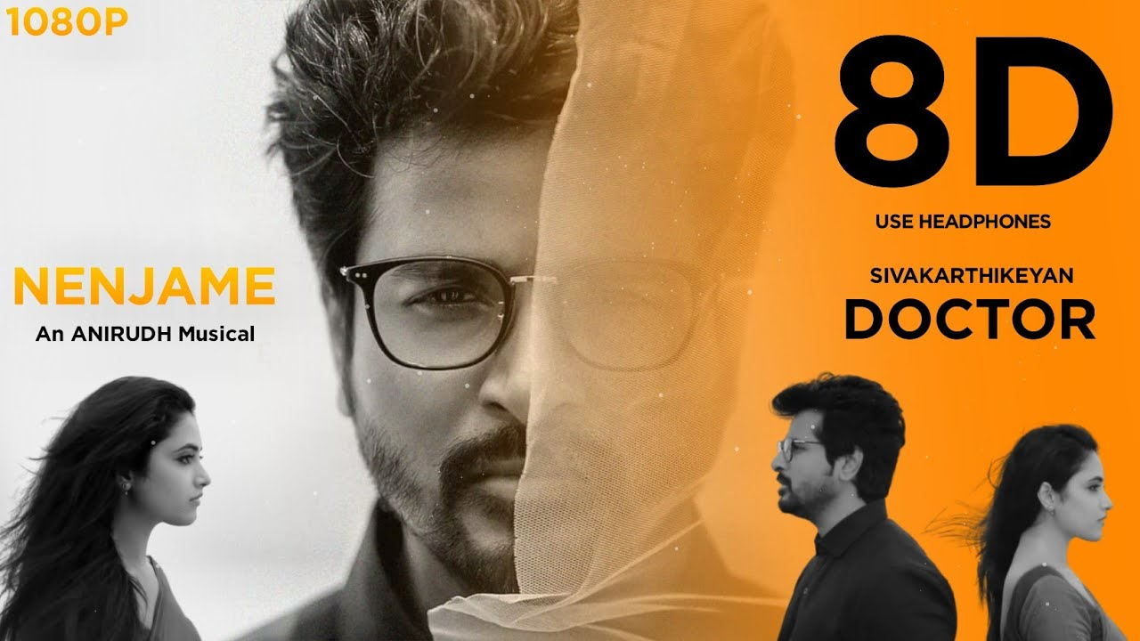 Download Nenjame Song 8D Dolby Lyrics Sk  Anirudh Doctor Movie