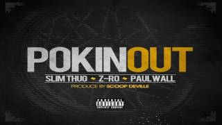 Download Slim Thug & Z-Ro - Pokin Out (ft. Paul Wall) [2014] MP3 song and Music Video
