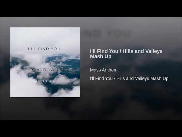 I'll Find You / Hills and Valleys Mash Up