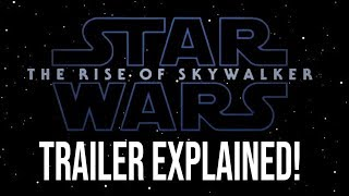 Star Wars The Rise of Skywalker Trailer ALL EASTER EGGS & REFERENCES EXPLAINED