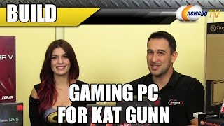 Gaming Build with Kat Gunn - Newegg TV