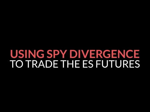 Using SPY Divergence to Trade ES Futures - MUST WATCH
