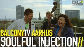 SOULFUL INJECTION - FEEL SO GOOD (BalconyTV)