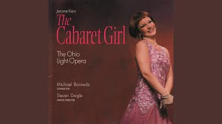 """The Cabaret Girl: Act Two: Song: """"Shimmy with me"""""""