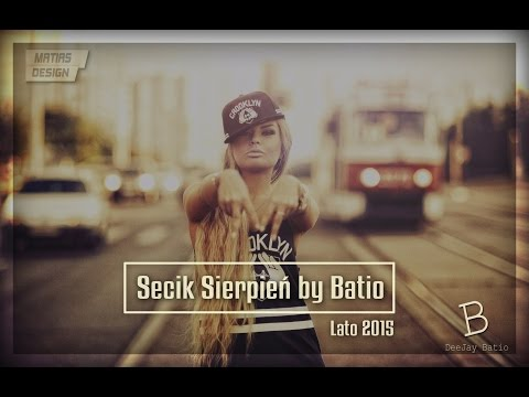 Secik Sierpień 2015 by Batio   Club & Dance   Remixy 2015   Batio