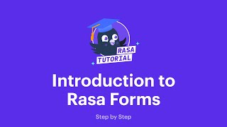 Introduction to Rasa Forms | Rasa Tutorial