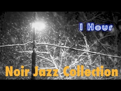 Noir Jazz & Noir Jazz Saxophone: Best Noir Jazz Music & Noir Jazz Instrumental Playlist