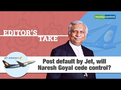 Editor's Take | Post default by Jet, will Naresh Goyal cede control?
