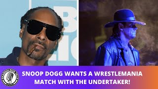 Snoop Dogg Wants A Wrestling Match With The Undertaker At WrestleMania! | 2020