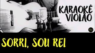 Sorri, sou rei - Natiruts - Karaokê Violão