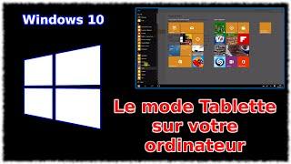 Tuto Windows 10 - Le mode tablette sur ordinateur