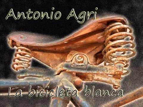 """Antonio Agri -""""La bicicleta blanca"""""""