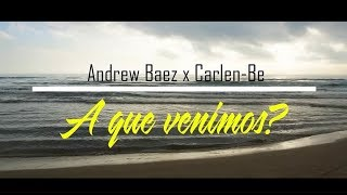 "Gambar cover ANDREW BAEZ FT CARLEN-BE ""A QUE VENIMOS"" (VIDEO OFICIAL)🍻❓"