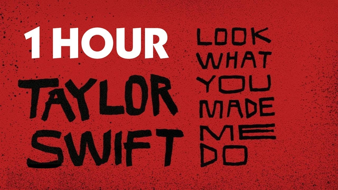 Taylor Swift Look What You Made Me Do 1 Hour Cover Version With Lyrics