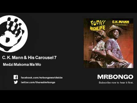 C. K. Mann & His Carousel 7 - Medzi Makoma Ma Wo