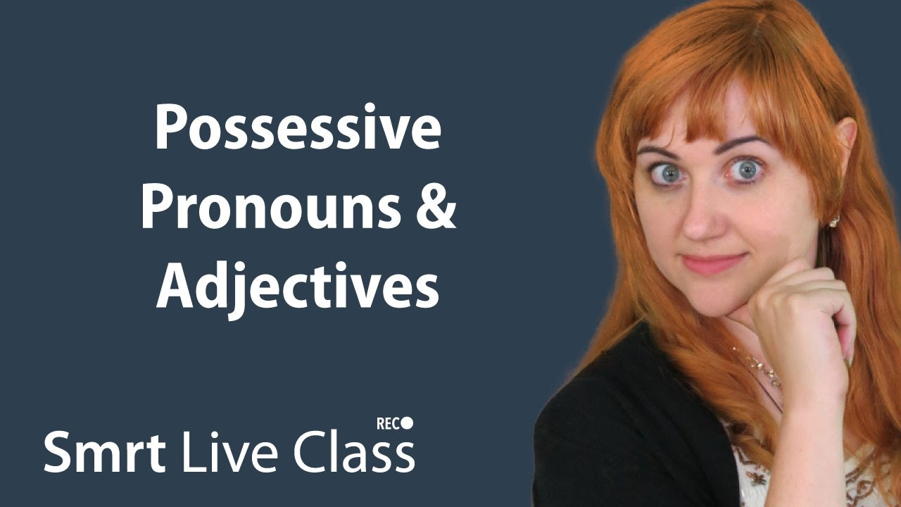 Possessive Pronouns & Adjectives - Pre-Intermediate English with Nicole #7