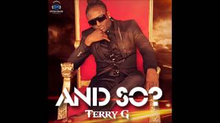 Terry G - And So?