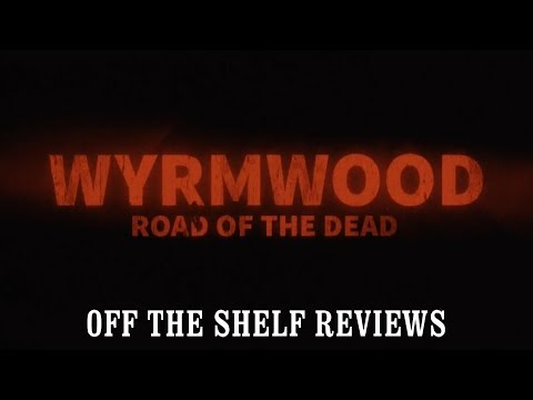 Wyrmwood Review - Off The Shelf Reviews
