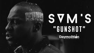 Sam's - Gunshot I Daymolition