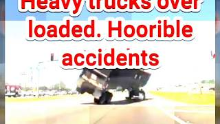 Some Over Loaded Heavy trucks horrible accidents scenes / So dangerous Accidents