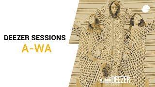 A-WA - Deezer Session