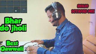 Bhar do jholi | Qawwali patch | benjo Octapad Mix | Himanshu kapse |