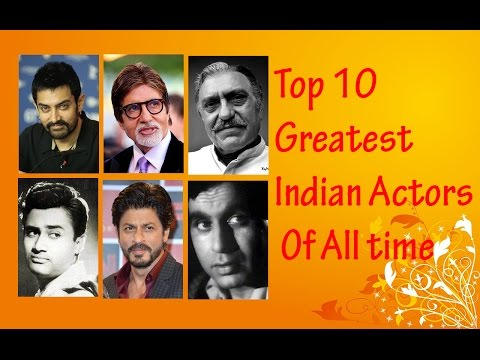 Top 10 Greatest Indian Actors Of All time -Greatest Bollywoo