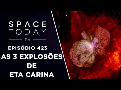 As 3 Explosões de Eta Carina - Space Today TV Ep.423