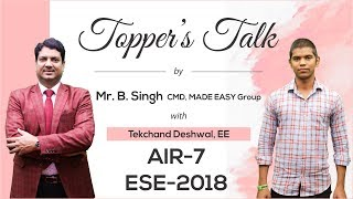 ESE 2018 Topper | Tekchand Deshwal (EE, AIR 7) | Toppers Talk with Mr. B Singh, CMD, MADE EASY