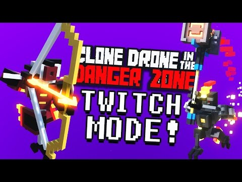 Twitch Mode! - Clone Drone in the Danger Zone Gameplay