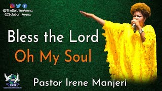 Download Bless the Lord, Oh My Soul | Pastor Irene Manjeri - medibd