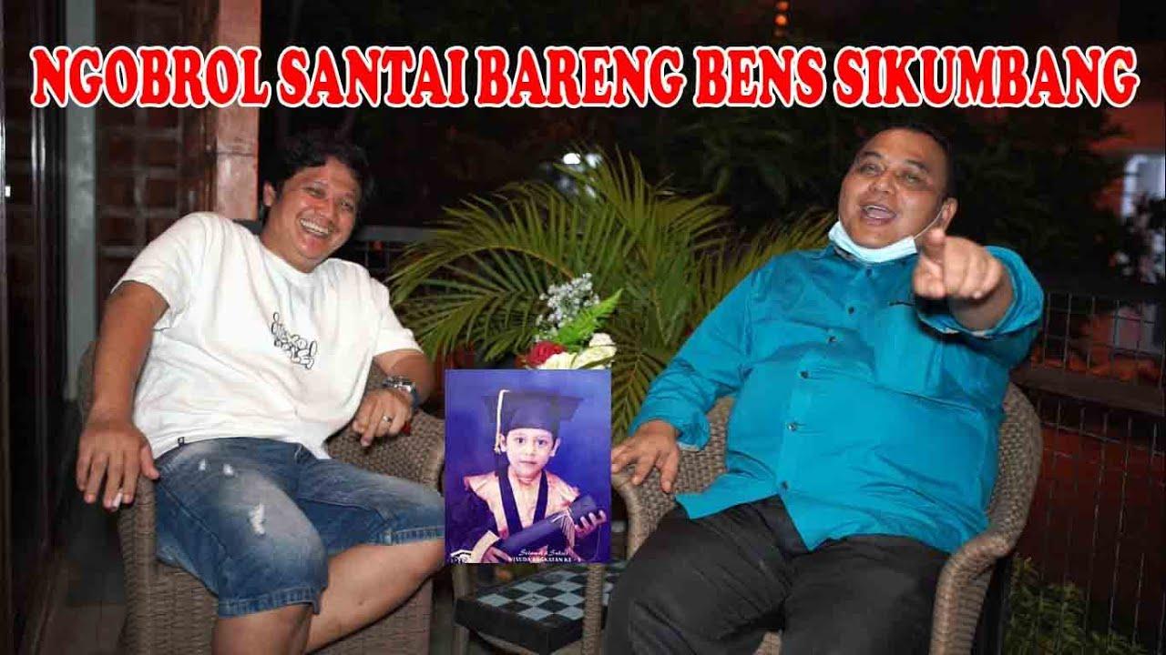 NGOBROL SANTAI BARENG BENS SIKUMBANG