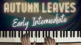 Autumn Leaves Arrangement - Early Intermediate │Jazz Piano Lesson #33