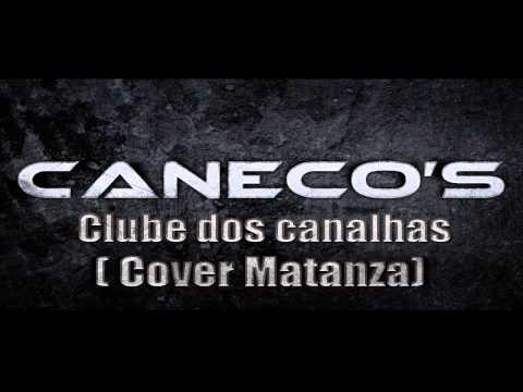 Caneco's - Clube dos Canalhas Instrumental(Matanza Cover) DEMO