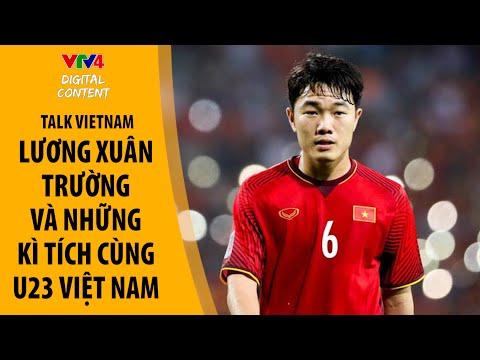 Lương Xuân Trường và con đường làm nên kỳ tích cùng U23 Việt Nam