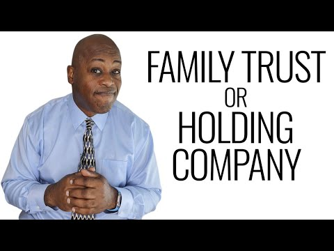 How to Set up Family Trusts or should you got the Holding Company Route??