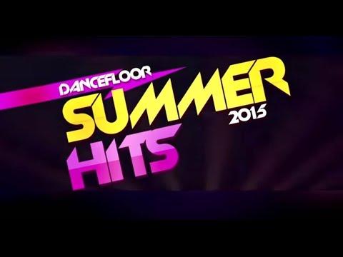 Dancefloor Summer Hits 2015 Official Video Mix